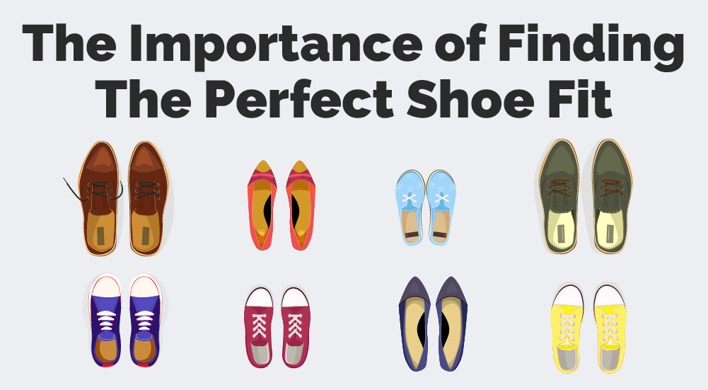 The Importance Of Finding The Perfect Shoe Fit